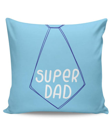 SUPER DAD Cushion Cover Online India