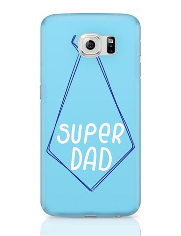 SUPER DAD Samsung Galaxy S6 Covers Cases Online India