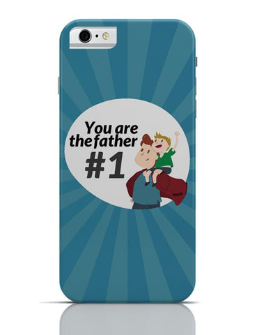 you are the father #1 iPhone 6 6S Covers Cases Online India