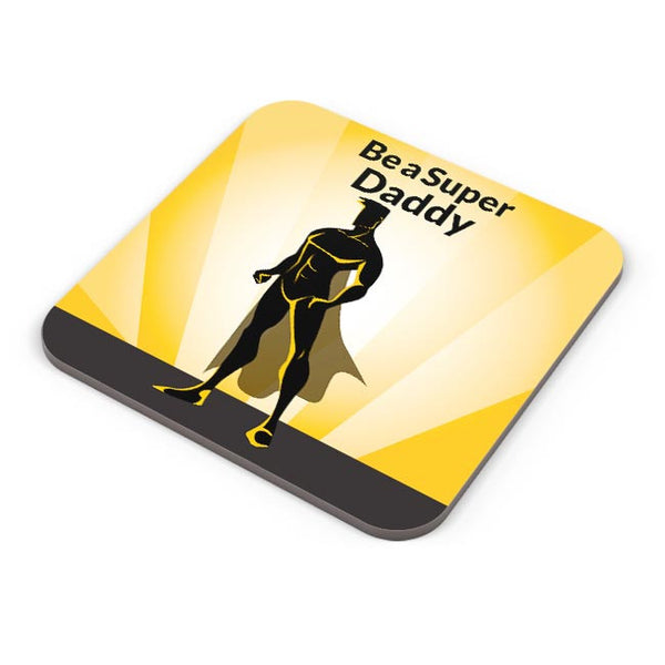 BE A SUPER DADDY Coaster Online India