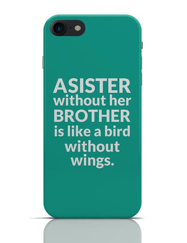 A Sister Without Brother Is Like A Bird Without Wings. iPhone 7 Covers Cases Online India