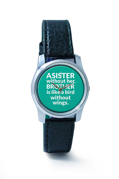 Women Wrist Watch India | a sister without brother is like a bird without wings. Wrist Watch Online India