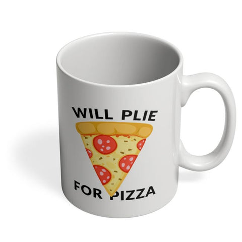 will plie for pizza Coffee Mug Online India