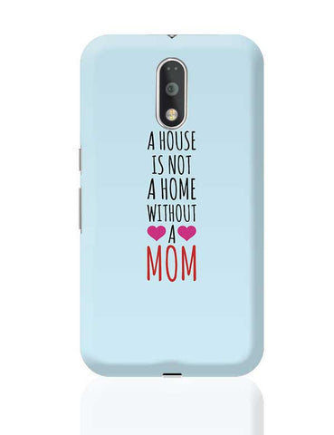 A House Is Not A Home Without A Mom Mothers Day Special  Moto G4 Plus Online India