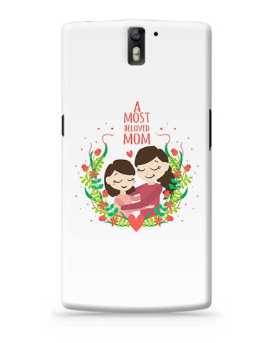 A Most Beloved Mom Mothers Day Special  OnePlus One Covers Cases Online India