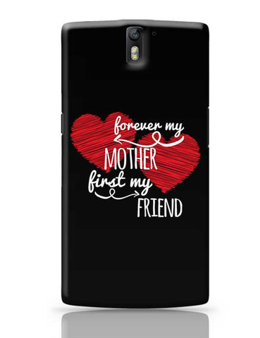 Forever My Mother First My Friend Mothers Day Special  OnePlus One Covers Cases Online India