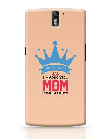Happy Mother'S Day Thank You Mom For All Your Love Mothers Day Special  OnePlus One Covers Cases Online India