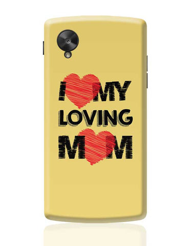 I Love Loving Mom Mothers Day Special  Google Nexus 5 Covers Cases Online India