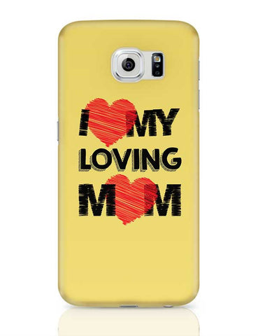 I Love Loving Mom Mothers Day Special  Samsung Galaxy S6 Covers Cases Online India