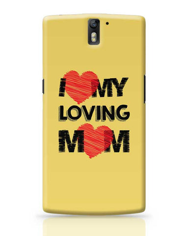 I Love Loving Mom Mothers Day Special  OnePlus One Covers Cases Online India