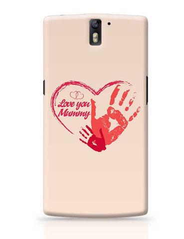 Love You Mummy Mothers Day Special  OnePlus One Covers Cases Online India