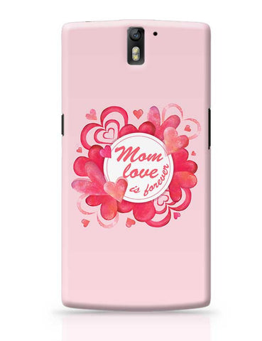Mom Love Is Forever Mothers Day Special  OnePlus One Covers Cases Online India