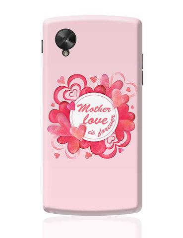 Mother Love Is Forever Mothers Day Special  Google Nexus 5 Covers Cases Online India