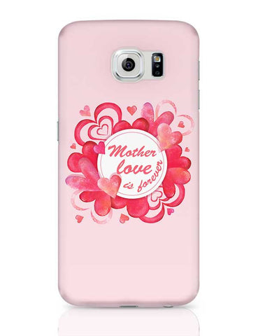 Mother Love Is Forever Mothers Day Special  Samsung Galaxy S6 Covers Cases Online India
