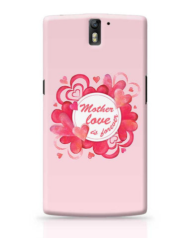 Mother Love Is Forever Mothers Day Special  OnePlus One Covers Cases Online India
