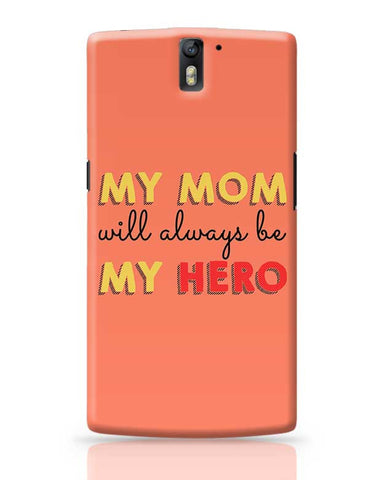 My Mom Will Always Be My Hero Mothers Day Special  OnePlus One Covers Cases Online India