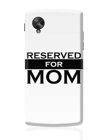Reserved For Mom Mothers Day Special  Google Nexus 5 Covers Cases Online India