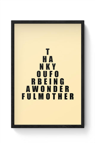 Thank You For Bing Awonder Ful Mother Mothers Day Special  Framed Poster Online India