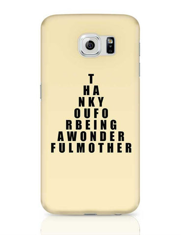 Thank You For Bing Awonder Ful Mother Mothers Day Special  Samsung Galaxy S6 Covers Cases Online India