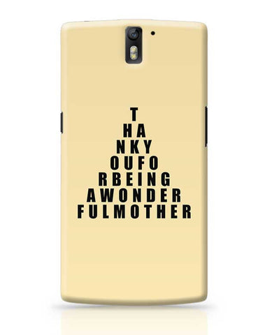 Thank You For Bing Awonder Ful Mother Mothers Day Special  OnePlus One Covers Cases Online India