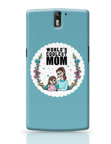 World'S Coolest Mom Mothers Day Special  OnePlus One Covers Cases Online India