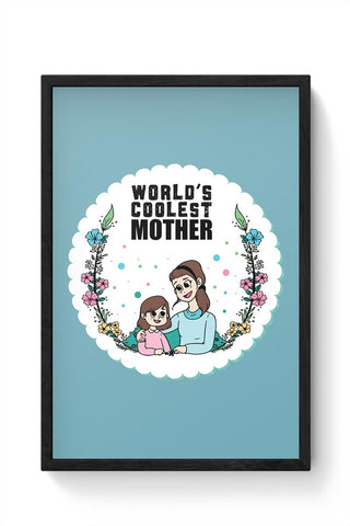 World'S Coolest Mother Mothers Day Special  Framed Poster Online India