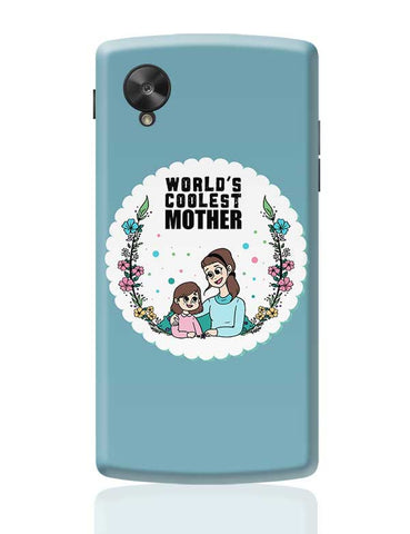 World'S Coolest Mother Mothers Day Special  Google Nexus 5 Covers Cases Online India