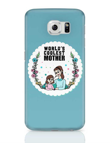 World'S Coolest Mother Mothers Day Special  Samsung Galaxy S6 Covers Cases Online India