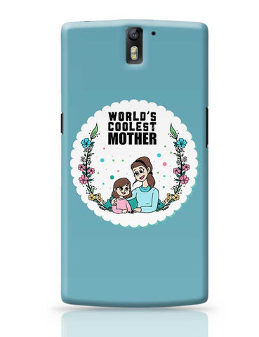 World'S Coolest Mother Mothers Day Special  OnePlus One Covers Cases Online India