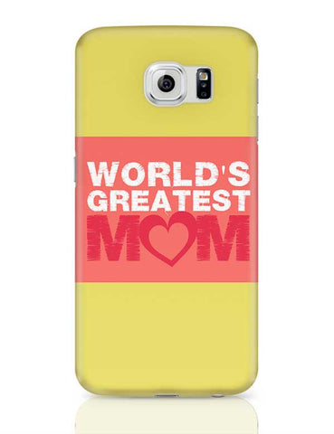 World'S Gratest Mom Mothers Day Special  Samsung Galaxy S6 Covers Cases Online India