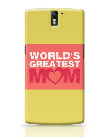 World'S Gratest Mom Mothers Day Special  OnePlus One Covers Cases Online India
