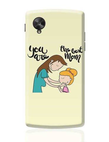 You Are The Best Mom Mothers Day Special  Google Nexus 5 Covers Cases Online India