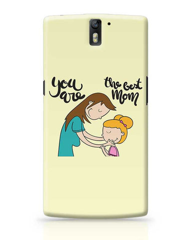 You Are The Best Mom Mothers Day Special  OnePlus One Covers Cases Online India