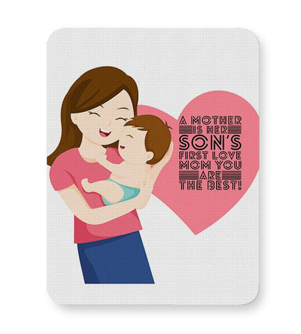 A mother is her son's first love mom you are the best! Mousepad Online India