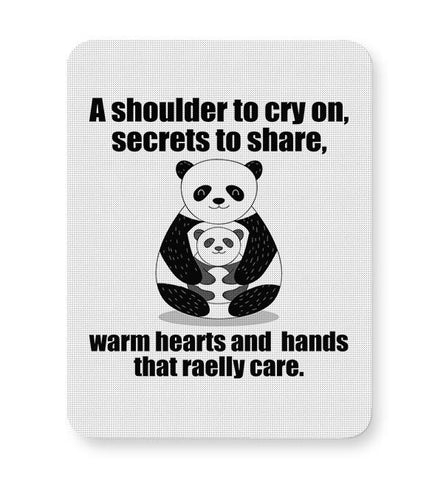 A shoulder to cry on, secrets to share, warm hearts and  hands that raelly care Mousepad Online India