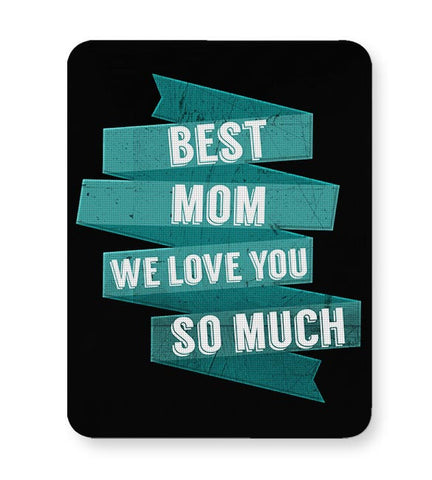 Best mom we love you so much Mousepad Online India