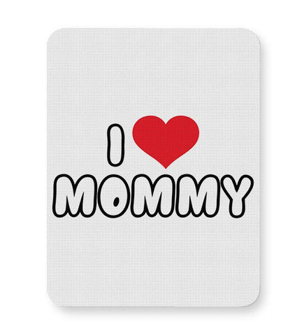 I LOVE MOMMY Mousepad Online India