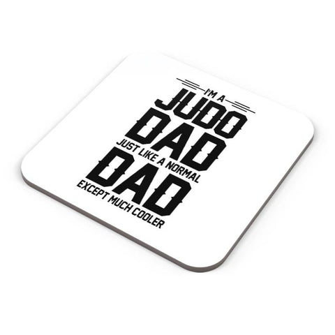 I'm a judo dad just like a normal dad except much cooler Coaster Online India