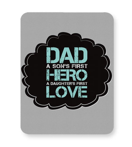DAD A SON'S FIRST HERO A DAUGHTER'S FIRST LOVE Mousepad Online India