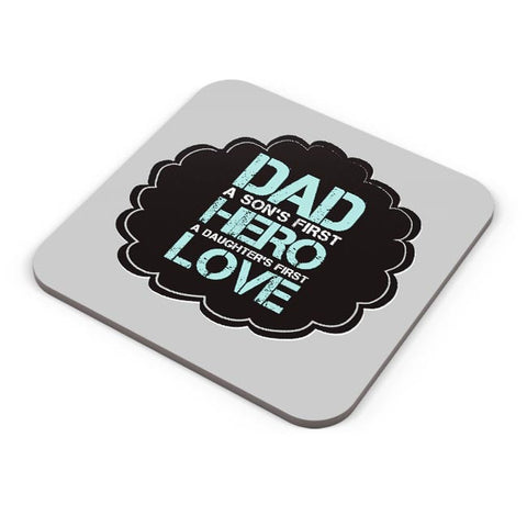 DAD A SON'S FIRST HERO A DAUGHTER'S FIRST LOVE Coaster Online India