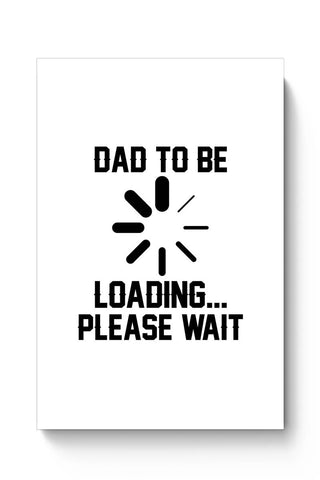 DAD TO BE LOADING PLEASE WAIT Poster Online India