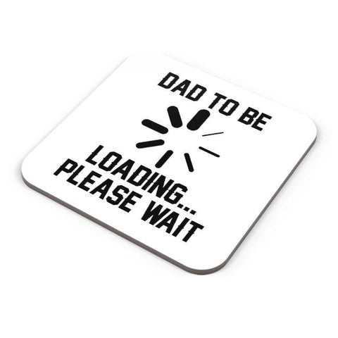 DAD TO BE LOADING PLEASE WAIT Coaster Online India