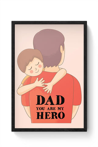 dad you are my hero illustration Framed Poster Online India