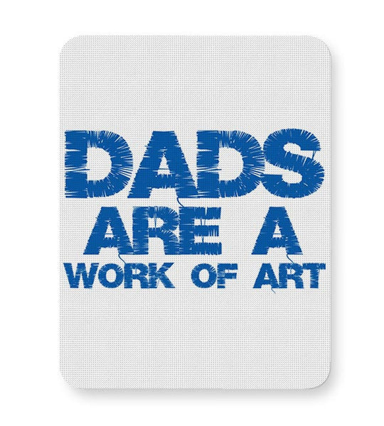 DADS ARE A WORK OF ART Mousepad Online India