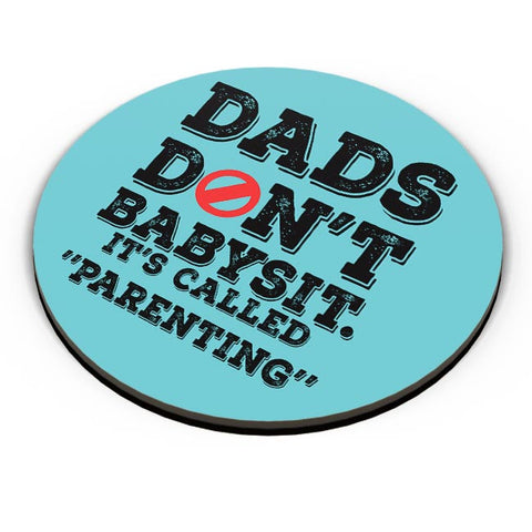 DADS DON'T BABYSIT. IT'S CALLED PARENTING Fridge Magnet Online India