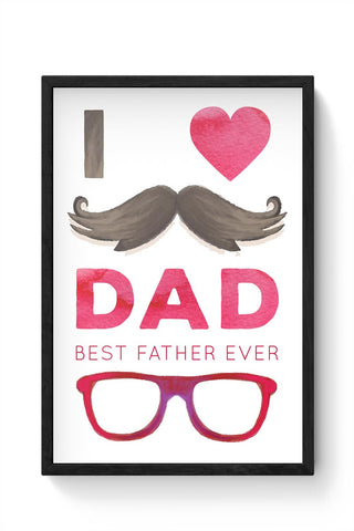 I love dad best father ever illustration Framed Poster Online India