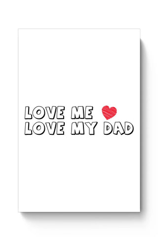 Love my hart love me dad Poster Online India