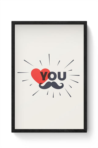 Love you much wale dad Framed Poster Online India