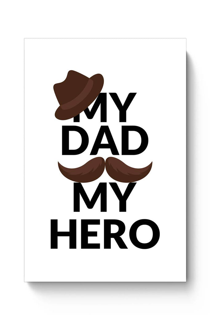 Buy My Dad My Hero Poster Online India Posterguy