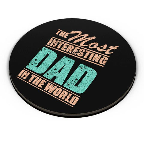 THE MOST INTERESTING DAD IN THE WORLD Fridge Magnet Online India